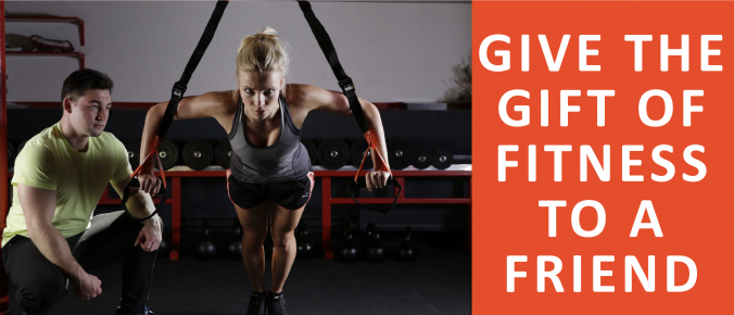 give the gift of fitness to a friend