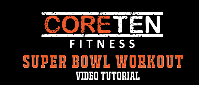 CoreTen Fitness Super Bowl Workout